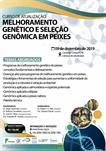 CURSO DE ATUALIZAÇÃO:MELHORAMENTO GENÉTICO E SELEÇÃO GENÔMICA EM PEIXES