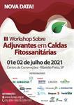 III WORKSHOP SOBRE ADJUVANTES EM CALDAS FITOSSANITÁRIAS